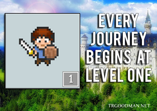 Every Journey Begins At Level One